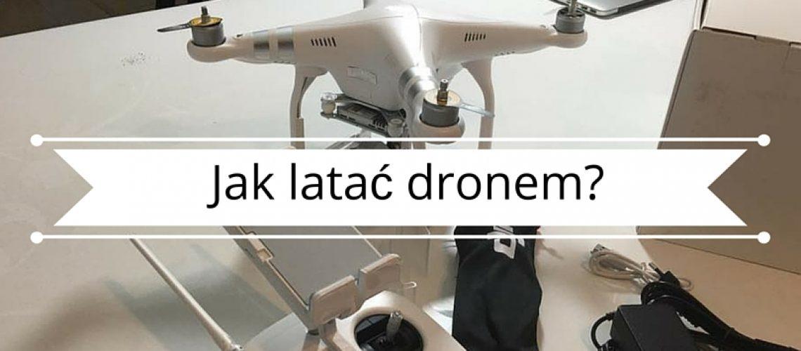 Jak latać dronem