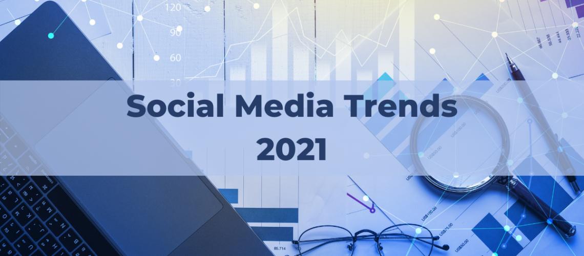 Social Media Trends 2021